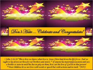 Don't Hate... Celebrate and Congratulate!