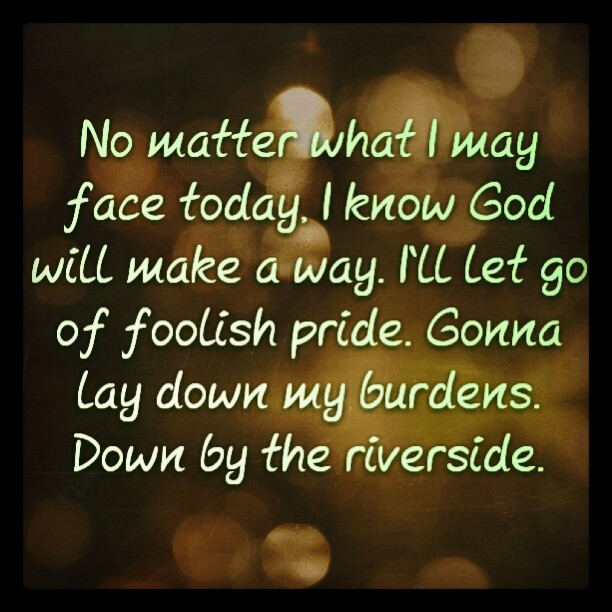 Cast Your Cares Upon The Lord Lay Down Every Burden Down By The