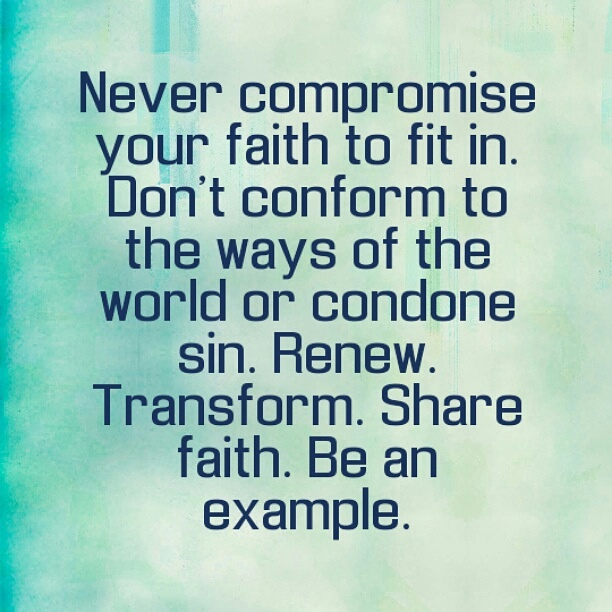 I Don T Fit In Anywhere Quotes: Never Compromise Your Faith