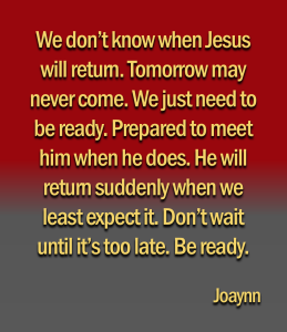 Jesus Will Return Joaynn